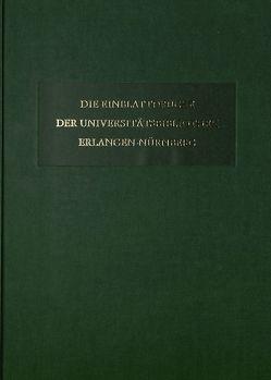 Die Einblattdrucke der Universitätsbibliothek Erlangen-Nürnberg von Hofmann-Randall,  Christina