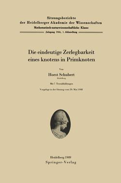 Die eindeutige Zerlegbarkeit eines Knotens in Primknoten von Schubert,  Horst