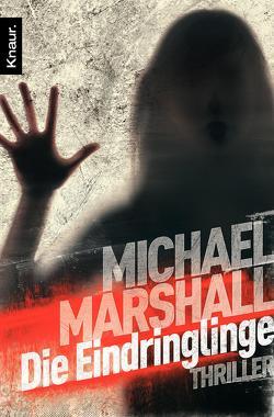 Die Eindringlinge von Marshall,  Michael, Pfleiderer,  Reiner
