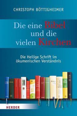 Die eine Bibel und die vielen Kirchen von Böttigheimer,  Christoph