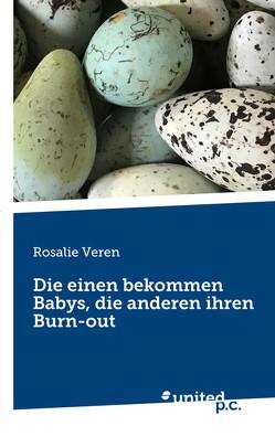 Die einen bekommen Babys, die anderen ihren Burn-out von Veren,  Rosalie