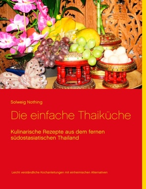Die einfache Thaiküche von Nothing,  Solweig