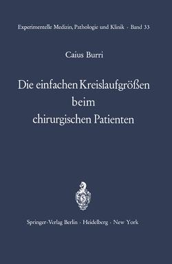 Die einfachen Kreislaufgrößen beim chirurgischen Patienten von Burri,  C.