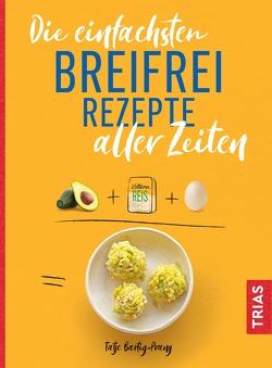 Die einfachsten Breifrei-Rezepte aller Zeiten von Bartig-Prang,  Tatje
