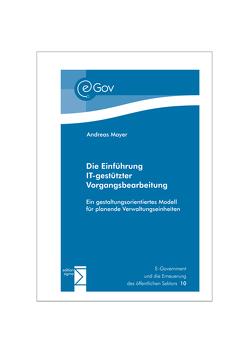 Die Einführung IT-gestützter Vorgangsbearbeitung von Mayer,  Andreas