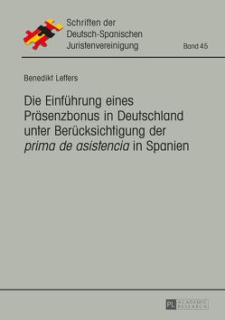 Die Einführung eines Präsenzbonus in Deutschland unter Berücksichtigung der «prima de asistencia» in Spanien von Leffers,  Benedikt
