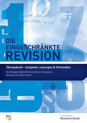 Die eingeschränkte Revision von Camponovo,  Rico A., Honold,  Tobias, Kissling,  Raphael, Renggli,  Karl