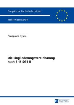 Die Eingliederungsvereinbarung nach § 15 SGB II von Xylaki,  Panagiota