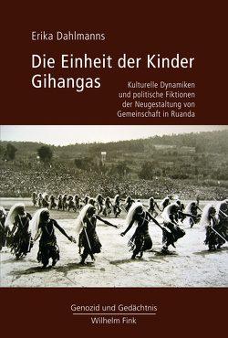 Die Einheit der Kinder Gihangas von Dahlmanns,  Erika