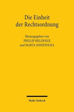 Die Einheit der Rechtsordnung von Hellwege,  Phillip, Soniewicka,  Marta