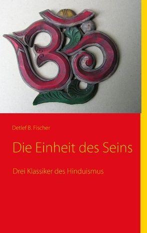 Die Einheit des Seins von Fischer,  Detlef B.