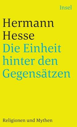 Die Einheit hinter den Gegensätzen von Hesse,  Hermann, Michels,  Volker