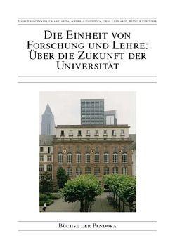 Die Einheit von Forschung und Lehre: Über die Zukunft der Universität von Brinckman,  Hans, Garcia,  Omar, Gruschka,  Andreas, Lenhardt,  Gero, ZurLippe,  Rudolf