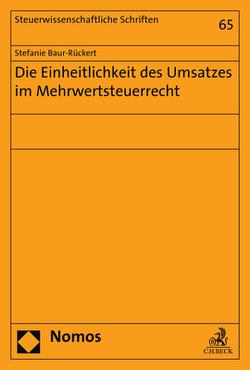 Die Einheitlichkeit des Umsatzes im Mehrwertsteuerrecht von Baur-Rückert,  Stefanie