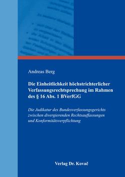 Die Einheitlichkeit höchstrichterlicher Verfassungsrechtsprechung im Rahmen des § 16 Abs. 1 BVerfGG von Berg,  Andreas