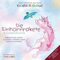 Die Einhornrakete – Abenteuer eines kleinen, pummeligen rosa Einhorns von Dichtler,  Alexandra, Köhler,  Mona