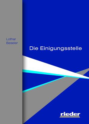 Die Einigungsstelle von Beseler,  Lothar