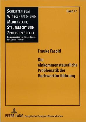 Die einkommensteuerliche Problematik der Buchwertfortführung von Schulmeister,  Frauke
