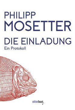 Die Einladung von Mosetter,  Philipp