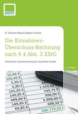 Die Einnahmen-Überschuss-Rechnung nach § 4 Abs. 3 EStG, 2. Auflage von Greulich ,  Stephan, Riepolt,  Dr. Johannes