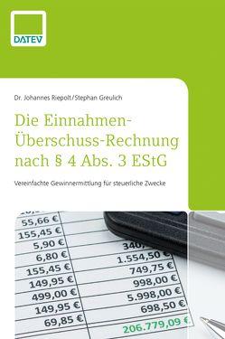 Die Einnahmen-Überschuss-Rechnung nach § 4 Abs. 3 EStG von Greulich ,  Stephan, Riepolt,  Johannes