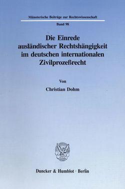 Die Einrede ausländischer Rechtshängigkeit im deutschen internationalen Zivilprozeßrecht. von Dohm,  Christian