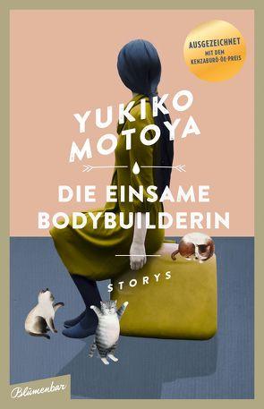 Die einsame Bodybuilderin von Gräfe,  Ursula, Motoya,  Yukiko