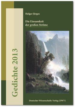 Die Einsamkeit der großen Ströme von Demetz,  Peter, Jürges,  Holger