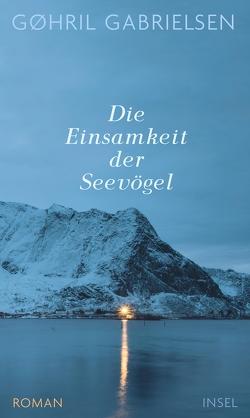 Die Einsamkeit der Seevögel von Gabrielsen,  Gøhril, Granz,  Hannah