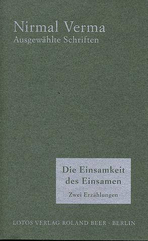 Die Einsamkeit des Einsamen von Bauhaus-Lötzke,  Hannelore, Beer,  Roland, Lotz,  Barbara, Verma,  Nirmal