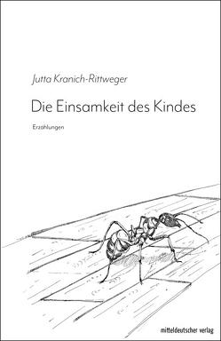 Die Einsamkeit des Kindes von Kranich-Rittweger,  Jutta