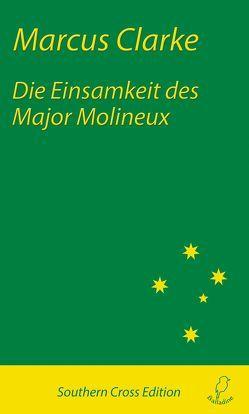 Die Einsamkeit des Major Molineux von Clarke,  Marcus