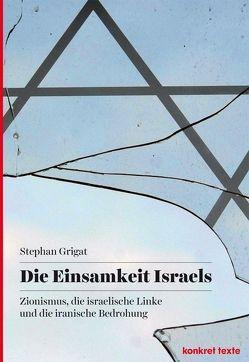Die Einsamkeit Israels von Grigat,  Stephan