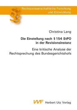 Die Einstellung nach § 154 StPO in der Revisionsinstanz von Lang,  Christina