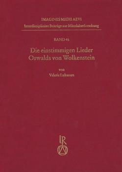 Die einstimmigen Lieder Oswalds von Wolkenstein von Lukassen,  Valerie