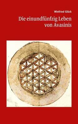 Die einundfünfzig Leben von Avasinis von Glück,  Winfried