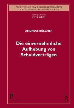 Die einvernehmliche Aufhebung von Schuldverträgen von Büscher,  Andreas