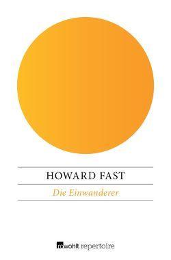 Die Einwanderer von Fast,  Howard, Klewer,  Karl A.