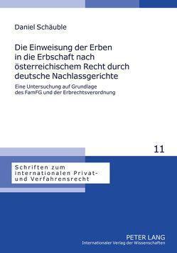 Die Einweisung der Erben in die Erbschaft nach österreichischem Recht durch deutsche Nachlassgerichte von Schäuble,  Daniel