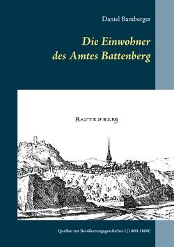 Die Einwohner des Amtes Battenberg, Band 1 von Bamberger,  Daniel