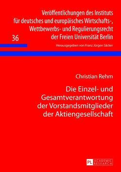 Die Einzel- und Gesamtverantwortung der Vorstandsmitglieder der Aktiengesellschaft von Rehm,  Christian
