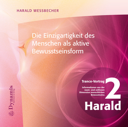 Die Einzigartigkeit des Menschen als aktive Bewusstseinsform von Wessbecher,  Harald