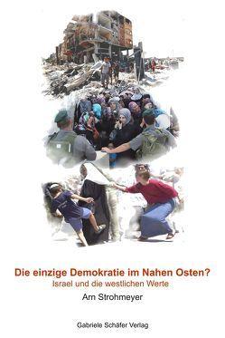 Die einzige Demokratie im Nahen Osten? von Strohmeyer,  Arn