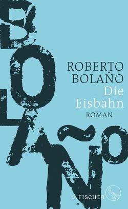 Die Eisbahn von Bolaño,  Roberto, Hansen,  Christian