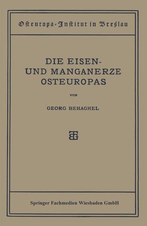 Die Eisen- und Manganerze Osteuropas von Behaghel,  Georg