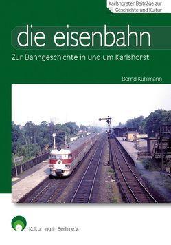 die eisenbahn von Kuhlmann,  Bernd