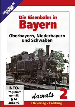 Die Eisenbahn in Bayern damals – Teil 2