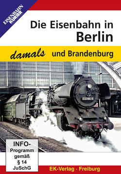 Die Eisenbahn in Berlin und Brandenburg – damals