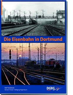 Die Eisenbahn in Dortmund von Swoboda,  Rolf