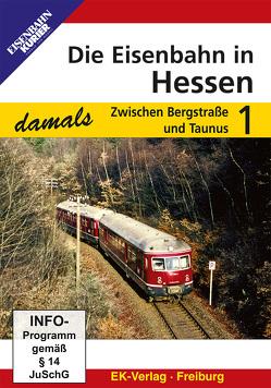 Die Eisenbahn in Hessen – damals